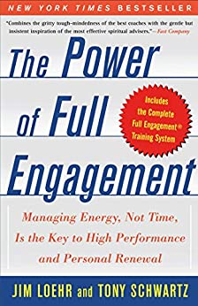 The Power of Full Engagement: Managing Energy, Not Time, is the Key to High Performance and Personal Renewal (English Edition) par [Loehr, Jim, Schwartz, Tony]