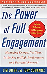 The Power of Full Engagement: Managing Energy, Not Time, is the Key to High Performance and Personal Renewal (English Edition)