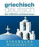 Visuelles Wörterbuch Griechisch–Deutsch: Über 12.000 Wörter und Redewendungen (Coventgarden)
