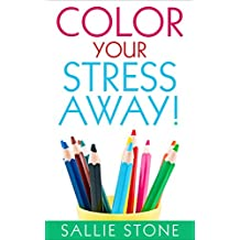 Color Your Stress Away! (English Edition)