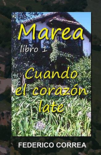 Marea Libro1 Cuando el corazón late: (intriga, suspense, romántica) por Federico Correa Gil  de Biedma