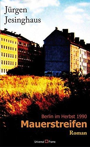 Mauerstreifen: (oder Berlin im Herbst 1990) by J??rgen Jesinghaus (2009-09-06) -