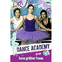 Dance Academy, Bd. 1: Taras größter Traum