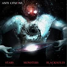 Stars Monsters Blackholes [Explicit]