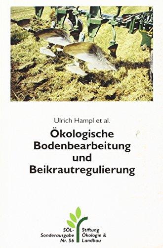 Ökologische Bodenbearbeitung und Beikrautregulierung (SÖL-Sonderausgaben)