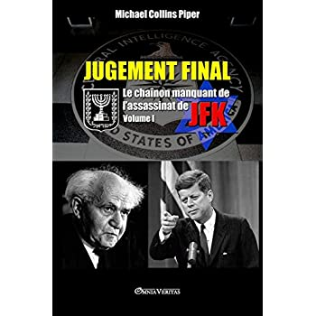 Jugement Final - Le Chaînon Manquant de l'Assassinat de JFK: Volume I