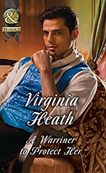 A Warriner To Protect Her (Mills & Boon Historical) (The Wild Warriners, Book 1) by [Heath, Virginia]