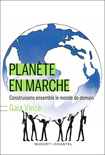 Planète en marche: Construisons ensemble le monde de demain