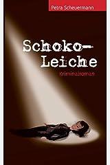 Schoko-Leiche: Kriminalroman (Schoko-Krimis) Taschenbuch