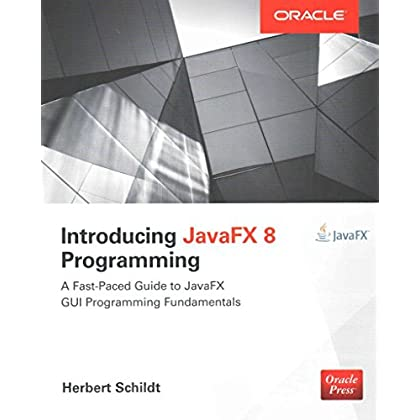 [(Introducing JavaFX 8 Programming)] [By (author) Herbert Schildt] published on (July, 2015)