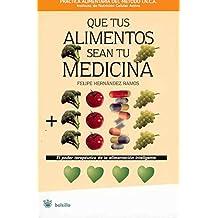Que tus alimentos sean tu medicina (NO FICCION)
