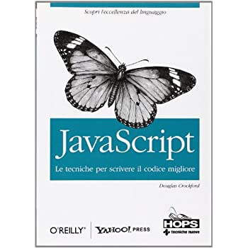 Javascript. Le Tecniche Per Scrivere Il Codice Migliore