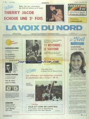 VOIX DU NORD (LA) [No 13801] du 12/11/1988 - 11 NOVEMBRE - LE SOUVENIR - ALLEMAGNE DE L'OUEST - LE PRESIDENT DU PARLEMENT DEMISSIONNE - MARCHES FINANCIERS - LES SPORTS - FOOT - RUGBY - BOXE AVEC JACOB JEAN MISTLER EST MORT par Collectif