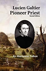 Lucien Galtier-Pioneer Priest, Second Edition by Marianne Luban (2011-11-20)