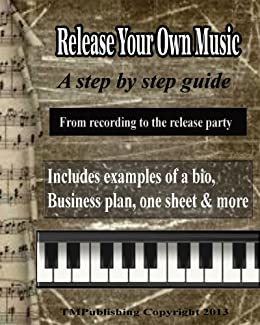 Release Your Own Music: A Step By Step Guide (English Edition) von [Dufner, Alan]