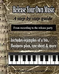 Release Your Own Music: A Step By Step Guide (English Edition)