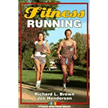 Fitness Running (Fitness Spectrum Series) by Richard L. Brown (1994-04-30)