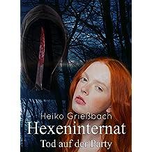 Hexeninternat: Tod auf der Party