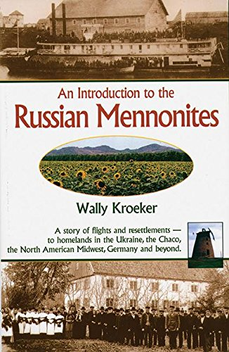 Introduction To Russian Mennonites A Story Of Flights And Resettlements To Homelands In The Ukraine The Chaco T