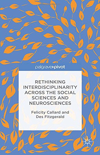Rethinking Interdisciplinarity across the Social Sciences and Neurosciences (Neuroscience Intersections)