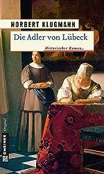 Die Adler von Lübeck: Historischer Roman (Historische Romane im GMEINER-Verlag)