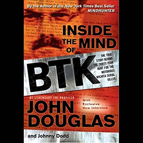 Inside the Mind of BTK  Audiolibri