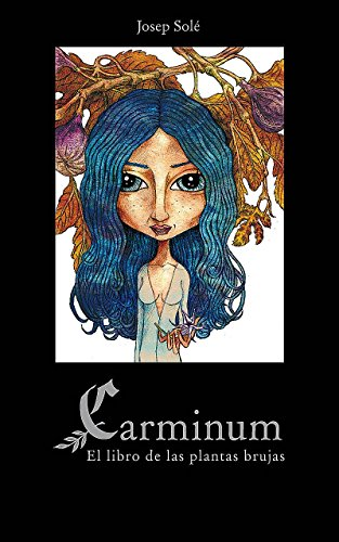 Carminum: El libro de las plantas brujas