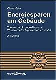 Energiesparen am Gebäude: Thesen und Pseudo-Thesen - Wissen contra Argumentenschwindel (Reihe Technik)