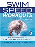 Swim Speed Workouts for Swimmers and Triathletes: The Breakout Plan for Your Fastest Freestyle - Sheila Taormina