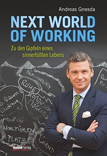 Next World of Working: Zu den Gipfeln eines sinnerfüllten Lebens
