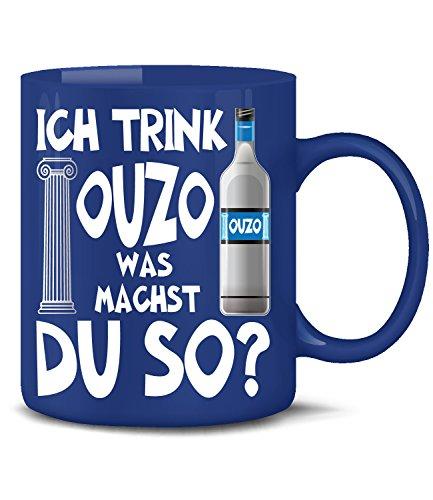 Ich Trink Ouzo was Machst du so 4923 Grieche Griechenland Greece Fun Tasse Becher Kaffeetasse Kaffeebecher Blau