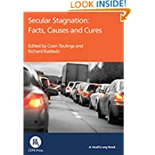 Secular Stagnation: Facts, Causes and Cures