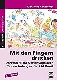 Mit den Fingern drucken: Jahreszeitliche Gestaltungsideen für den Anfangsunterricht Kunst (1. und 2. Klasse)