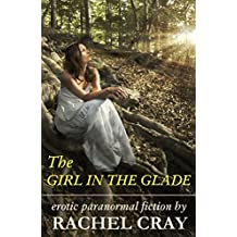 The Girl in the Glade (Erotic paranormal fiction)