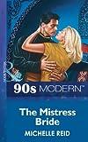 The Mistress Bride (Mills & Boon Vintage 90s Modern)