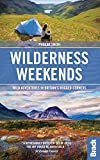Wilderness Weekends: Wild Adventures in Britain's Rugged Corners (Bradt Travel Guides (Bradt on Britain))