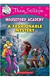 #7: Thea Stilton Mouseford Academy #8: A Fashionable Mystery