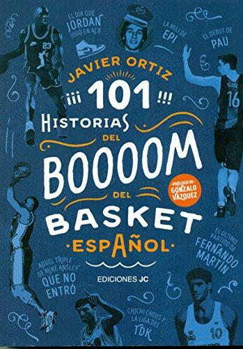 101 historias del boom del basket español (Baloncesto para leer) por Javier Ortiz Pérez