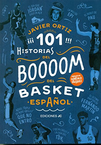 101 historias del boom del basket español por Javier Ortiz Pérez