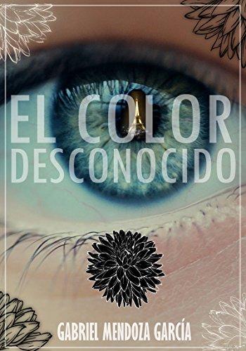El color desconocido por Gabriel Mendoza García