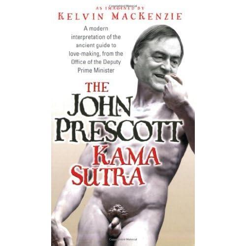 The John Prescott Kama Sutra by Kelvin MacKenzie (2006-09-30)
