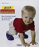 Jeux d'après la pédagogie Montessori : Pour favoriser l'éveil de votre enfant de 0 à 3 ans de Maja Pitamic ,Paul Bricknell (Photographies),Patrice Piquionne (Traduction) ( 11 septembre 2008 )