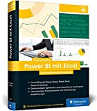 Power BI mit Excel: Das umfasende Handbuch. Controlling mit Power Query, Power Pivot, Power BI