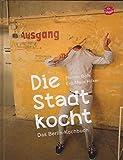 Die Stadt kocht: Das Berlin Kochbuch