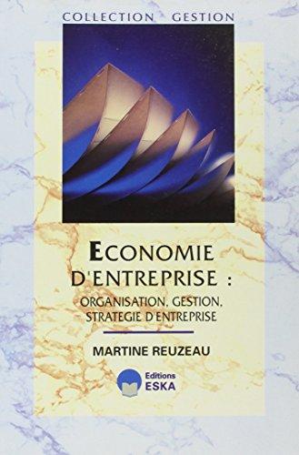 Economie d'entreprise : organisation, gestion, stratégie d'entreprise