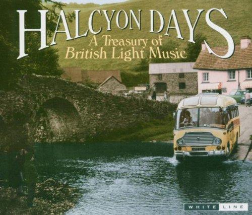 Halcyon Days: A Treasury of British Light Music -
