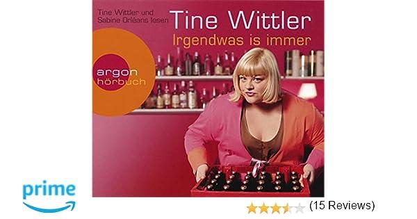 irgendwas is immer amazonde tine wittler sabine orlans bcher - Tine Wittler Bewerbung
