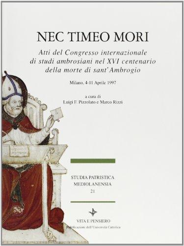 Nec timeo mori. Atti del Congresso internazionale di studi ambrosiani nel 16º centenario della morte di sant'Ambrogio (Milano, 4-11 aprile 1997)