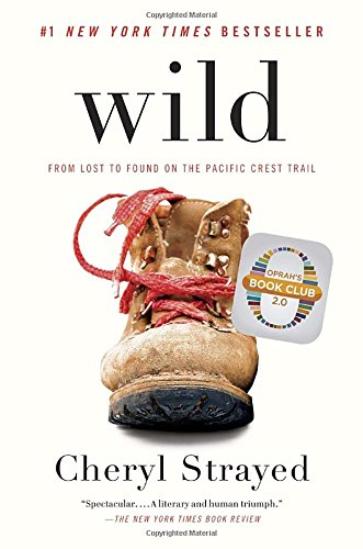 Preisvergleich Produktbild Wild: From Lost to Found on the Pacific Crest Trail