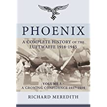 Phoenix - a Complete History of the Luftwaffe 1918-1945 (Complete History/Luftwaffe)